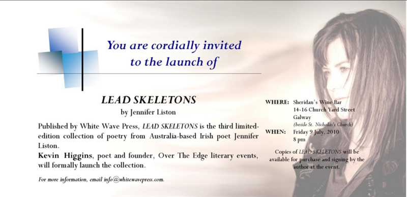 Invitation to the Irish launch of Jennifer Liston's third poetry collection, LEAD SKELETONS, on Friday 9 July 2010