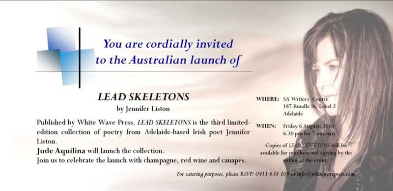 Invitation to the Australian launch of Jennifer Liston's third poetry collection, LEAD SKELETONS, on Friday 6 August 2010
